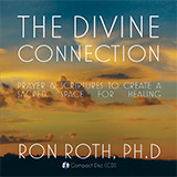 Divine Connection: Prayer & Scriptures to Create a Sacred Space for Healing