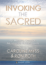 Invoking the Sacred: <i>For Healing, Guidance & Abundance</i>
