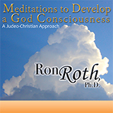 Meditations To Develop A God Consciousness: A Jesus Centered Approach